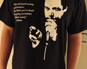 Bill Hicks T-shirt- ''Try Going Somewhere Without Money' Radical Political Protest Shirt