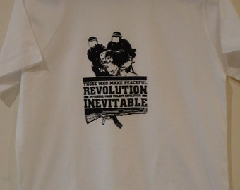 MLK/JFK quote - Those who make peaceful revolution - unisex tee, Radical Political Protest