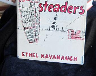 Vintage Book Alaska History Wilderness Homesteaders hardcover by Ethel Kavanaugh Rare Book Alaskan Life Mid Century Book