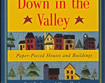 Down in the Valley Paper-Pieced Houses and Buildings  - Quilting Book - Cori Derksen & Myra Harder