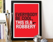 Quote Print Typography Art Poster in Red Black and White - Everybody be cool, this is a robbery ... Pulp fiction quote - A3 poster