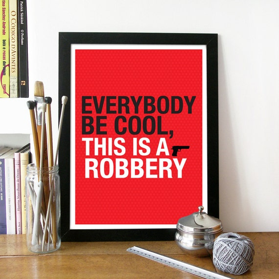 Everybody be cool this is a robbery Movie Quote Poster Pulp fiction PosterTypography Poster Everybody be cool this is a robbery Pulp fiction