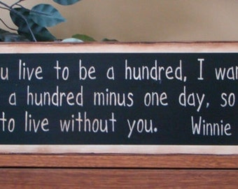 If you live to be a hundred Winnie the Pooh primitive wooden sign