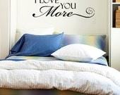 I Love You More Vinyl Wall Art Decal, 3 Sizes