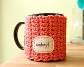 Wakey Coffee Mug Cozy Tangerine Crocheted Tea Cup Cosy - READY TO SHIP