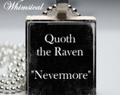 Quoth The Raven NEVERMORE Edgar Allen Poe Scrabble Tile Pendant - prettywhimsical