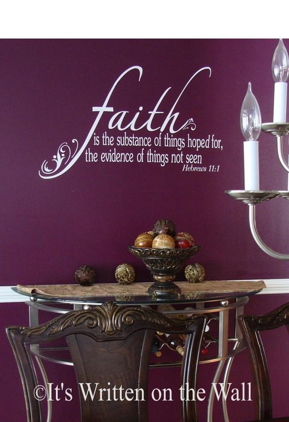 Faith is the substance of things hoped for Hebrews 11:1 Vinyl Lettering Wall Saying 61 Vinyl Colors