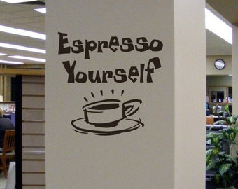 Coffee decal, Espresso Yourself wall sticker, office wall decal, coffee shop decor, funny wall art, kitchen decor