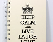 Keep Calm Journal Notebook Diary Sketch Book - Keep Calm and Live Laugh Love - Small Notebook 5.5 x 4.25 Inches - Ivory