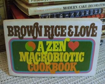 Brown Rice and Love. A Zen Macrobiotic Cookbook, vintage First Printing October 1971 cook book