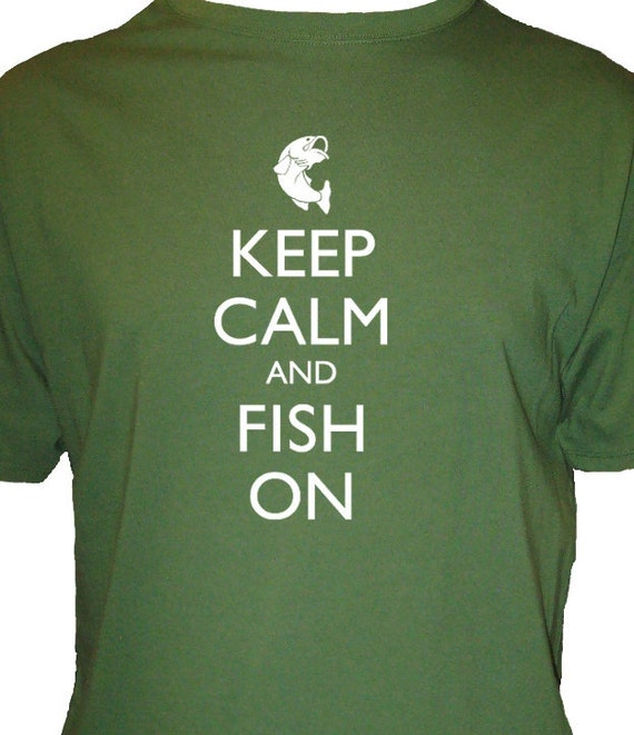 Fishing Shirt - Keep Calm and Fish on Shirt - Great Fathers Day Gift - Fishing Shirt - Mens Organic Shirt - Keep Calm and Carry On