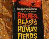 Brutes Beasts And Human Fiends Alan Hynd Paperback 1st Printing 1964 Paperback Library 52-328 Terror Horror Fear Murder 10 Tales