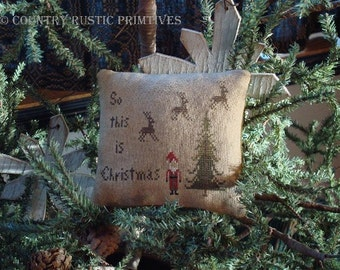 Primitive So This Is Christmas Pillow Tuck Cross Stitch E Pattern PDF