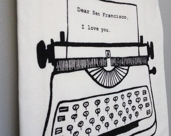 Dear San Francisco, I love you. Kitchen Towel, Tea Towel, Flour Sack Towel- Single