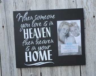 Loved one - Memorial - When Someone You love is in Heaven then heaven is in your Home - Wood Sign -