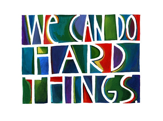 Inspirational Art Print, Inspirational Quote, Colorful Art, Family Quote, Encouragement, We can do hard things.