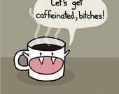 Let's Get Caffeinated Greeting Card