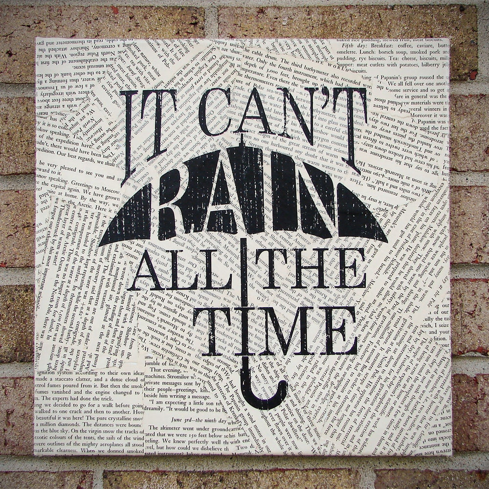 Quote on canvas it can 39 t rain all the time the by for Newspaper canvas art