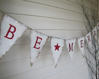 BE MERRY Burlap Christmas Banner Holiday Banner Photo Prop Garland