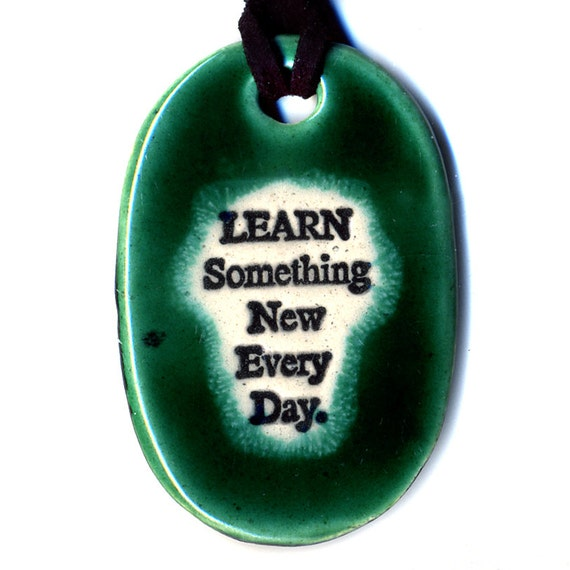 Learn Something New Everyday Ceramic Necklace in Green