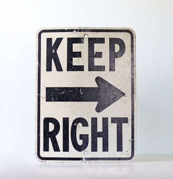 Vintage Road Sign - Keep Right