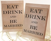 Eat Drink and Be Married Wedding Sign TENTED - Set of 2 - Vintage Charm - All Handmade - Your choice of Font Color