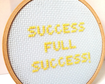 Bottle Rocket quote: Success Full Success.  Cross stitched quote.  Embroidery hoop art.  Funny quote.  Wes Anderson movie.
