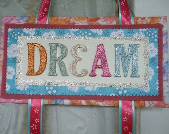 Dream Collage Hanging Sign SALE