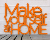 Make Yourself At Home, Home Greeting Sign, Wood Welcome Sign, Wood Meme Sign, Funky Wood Sign, Wood Sign Decor, Wood Word Sign