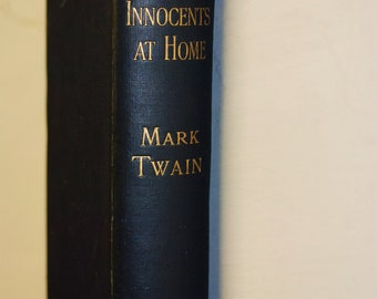 1898 Mark Twain The Innocents or Roughing it Abroad