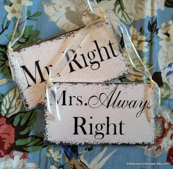 Mr. Right and Mrs. Always Right | WEDDING SIGNS | Bride and Groom | Mr. and Mrs. | Chair Signs | 9 x 5 Set of 2