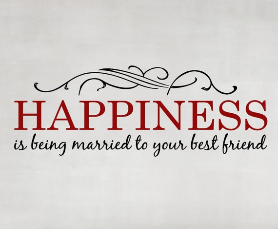 Vinyl Wall Decal, Happiness is being Married to your Best Friend, Vinyl Quote Sticker Decorations Family Room Master Bedroom Wall Words
