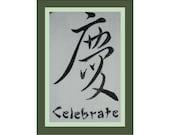 CELEBRATE Chinese Symbol -- Machine Embroidered