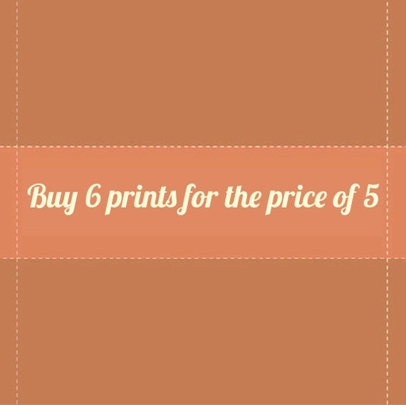Offer: buy any 6 small 8x12 inches prints for the price of 5