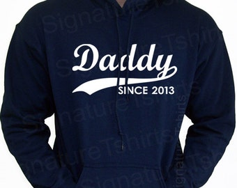 DADDY Since New Personalized with Any Year Dad to be Hooded Sweatshirt Hoodie 2013 Father's Day gift Christmas S-2XL