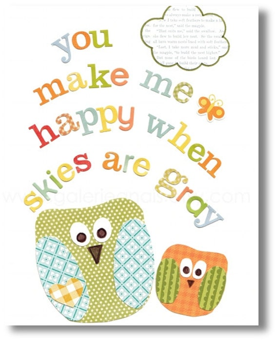 Art for Children baby nursery decor - nursery wall art - children owl - You Make Me Happy When Skies Are Gray print