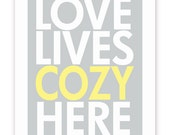 Love Lives Cozy Here - 11 X 14 Print - Grey and Yellow