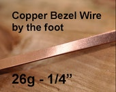 26 g Solid Copper Bezel Wire Strip 1/4 inch width by the foot - Dead Soft Temper