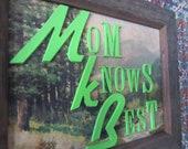 Handmade Vintage Sign - Mom Knows Best