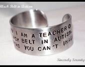 Stamped Warning Autism Teacher Black Belt Strength Custom Silver Metal Cuff Bracelet