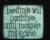 beatings will continue until morale improves - fun sign by gotmojo