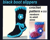 Crochet pattern,  slippers, 332,  BLACK BOOT SLIPPERS  for newborn to adult... .