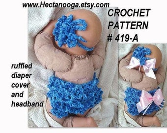 CROCHET PATTERN, diaper cover, Sara Ruffled Diaper Cover and headband, girl ruffled pants,kids and babies, newborn to 2 yrs.  #419A
