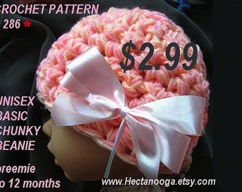 Crochet Pattern Beanie hat num 286  UNISEX  BASIC Chunky style Beaniie  Preemie to 12 Months larger sizes available, see patt. 286A