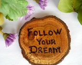 Uplifting Inspirational Wood Magnet Rustic Oak  Follow Your Dream,  2 1/2 Inch for your Home, Office, Nature Lovers
