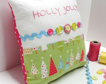 "Christmas pillow- hand -embroidered ""Holly Jolly"" on linen with tree print, buttons and rick rack READY TO SHIP"