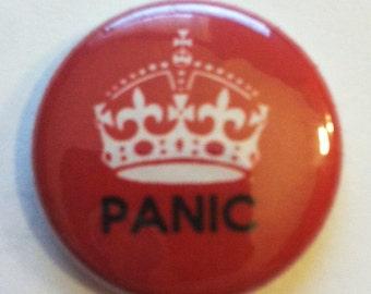 No Keeping Calm - PANIC  -  Button 1 inch
