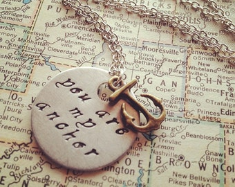 You Are My Anchor - Hand Stamped Necklace
