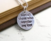 Not All Those Who Wander Are Lost Necklace Inspirational Quote Necklace Graduation Necklace Unisex Necklace Travel Under 50