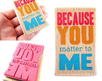 Because You Matter to Me - Rubber Stamp - Etsy Shop, Logo, Branding, Packaging, Invitations, Party, Favors, Wedding Gifts